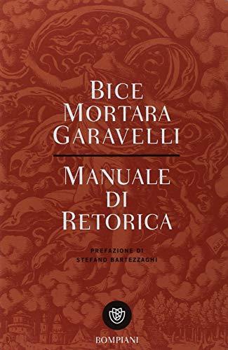 Manuale di retorica (Tascabili. Saggi) por Bice Mortara Garavelli