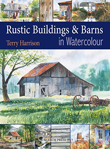 Rustic Buildings and Barns in Watercolour (English Edition)