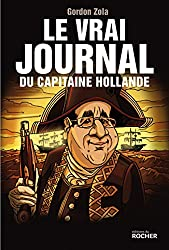 Le vrai journal du capitaine Hollande