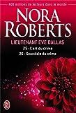 Lieutenant Eve Dallas, Tome 25 et 26 : Tome 25, L'art du crime ; Tome 26, Scandale du crime