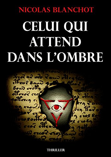 Celui qui attend dans l'ombre (French Edition)