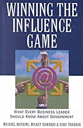 [(Winning the Influence Game : What Every Business Leader Should Know About Government)] [By (author) Michael Watkins ] published on (April, 2001)