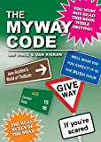 The Myway Code: The Real Rules of the Road
