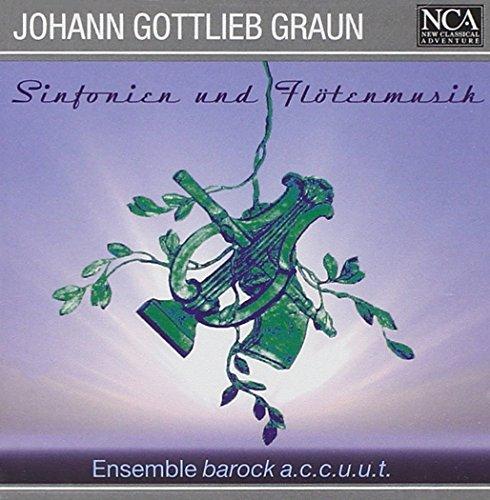 Johann Gottlieb Graun: Sinfonien und Flötenmusik - Ensemble barock a.c.c.u.u.t.