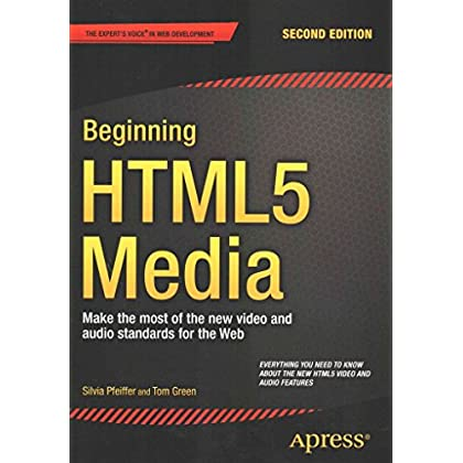 [(The Beginning HTML5 Media 2015 : Make the Most of the New Video and Audio Standards for the Web)] [By (author) Silvia Pfeiffer ] published on (June, 2015)