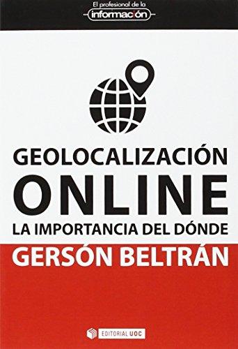 Geolocalización online. La importancia del dónde (EL PROFESIONAL DE LA INFORMACIÓN) por Gersón Beltrán