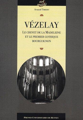 Vézelay : Le chevet de la Madeleine et le premier...