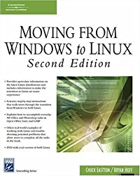 Moving From Windows to Linux (Charles River Media Networking/Security) by Chuck Easttom (2006-01-12)