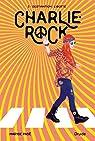 Charlie-Rock, tome 2 : Destination liberté par Pagé