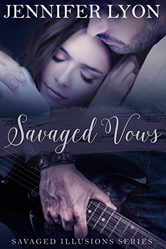 Savaged Vows: Savaged Illusions Trilogy Book 2 by [Lyon, Jennifer]
