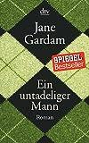Ein untadeliger Mann: Roman - Jane Gardam