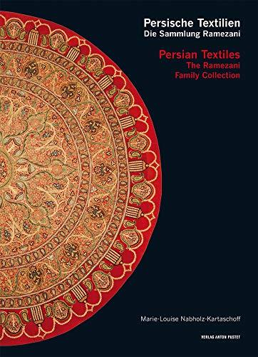 Persische Textilien. Die Sammlung Ramezani: Persian Textiles. The Ramezani Family Collection