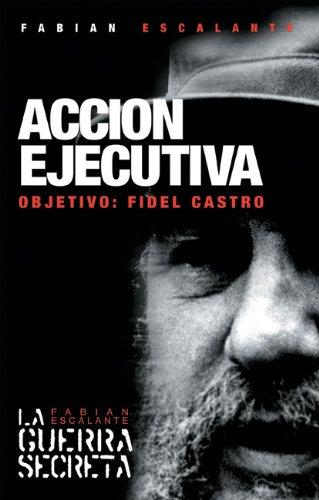 Acción Ejecutiva: La CIA contra Fidel (Ocean Sur)