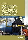 Progettazione impianti di riscaldamento con obbligo di denuncia INAIL