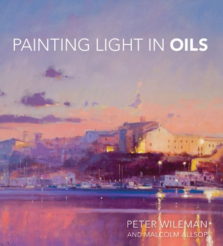 Painting Light in Oils by Peter Wileman (2011-09-06)