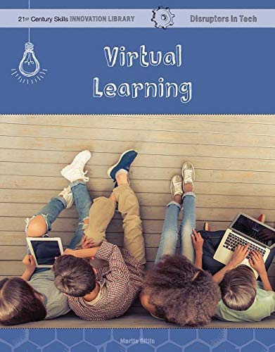 Virtual Learning (21st Century Skills Innovation Library: Disruptors in Tech) (English Edition)
