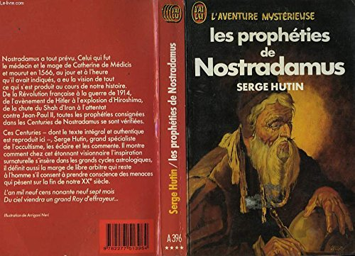 Les propheties de nostradamus : texte intégral et authentique des centuries expliquees et commente par Hutin Serge