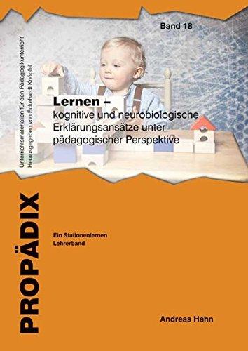 Lernen - kognitive und neurobiologische Erklärungsansätze unter pädagogischer Perspektive: Ein Stationenlernen. Lehrerband (PROPÄDIX / Unterrichtsmaterialien für den Pädagogikunterricht)