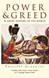 Power and Greed: A Short History of the World by Philippe Gigantes (2003-03-27) - Philippe Gigantes