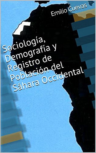 Sociología, Demografía y Registro de Población del Sáhara Occidental por Emilio Cuevas