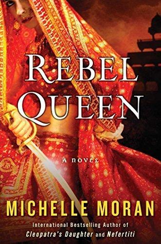Rebel Queen: A Novel by Michelle Moran (2015-03-03)
