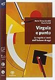 Virgola e punto. Grammatica-Lessico-Errori. Per le Scuole superiori. Con e-book. Con espansione online