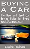 Buying a Car - The New and Used Car Buying Guide for Every Kind of Automobile!