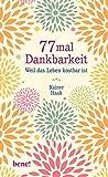 77 mal Dankbarkeit: Weil das Leben kostbar ist - Rainer Haak