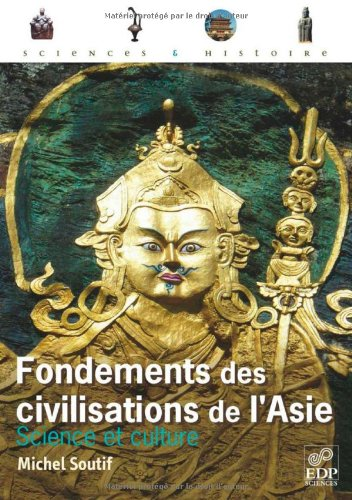 Fondements des civilisations de l'Asie : Science et culture par Michel Soutif