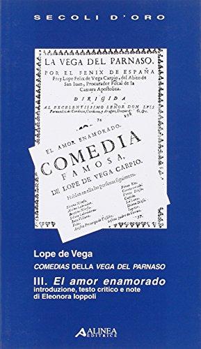 Lope de Vega. Comedias della Vega del Parnaso III. El amor enamorado. Testo spagnolo a fronte: 3