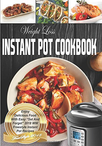 Pdf download weight loss instant pot cookbook 2018 enjoy delicious read download weight loss instant pot cookbook 2018 enjoy delicious food with easy set and forget 2018 smart freestyle instant pot recipes ebook pdf forumfinder Gallery