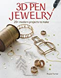 #2: 3D Pen Jewelry: 20 Jewelry Projects to Make with Your 3D Pen