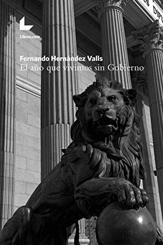 El año que vivimos sin Gobierno por Fernando Hernández Valls