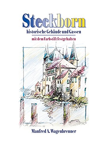 Steckborn: historische Gebäude und Gassen, mit dem Farbstift festgehalten (Farbstifte, Deutsch)
