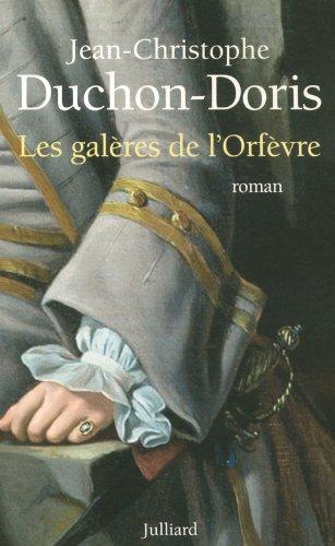 Les galères de l'orfèvre, Marseille 1703 par Jean-Christophe Duchon-Doris