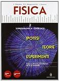 Fisica. Teorie ipotesi esperimenti. Per le Scuole superiori. Con DVD-ROM. Con espansione online: 2