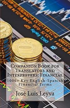 Companion Book for Translators and Interpreters: Financial (English Edition) par [Leyva, José Luis]