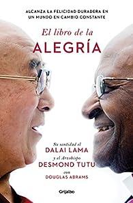 El libro de la alegría par  Dalai Lama/Desmond Tutu/Douglas Abrams
