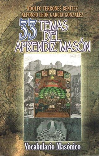 33 Temas del Aprendiz Masón y Estatutos de la Orden. Vocabulario Masónico (Spanish Edition)