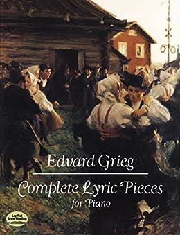 Complete Lyric Pieces for Piano par [Grieg, Edvard]