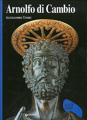 Arnolfo di Cambio. Ediz. illustrata (Dossier d'art) por Alessandro Tomei