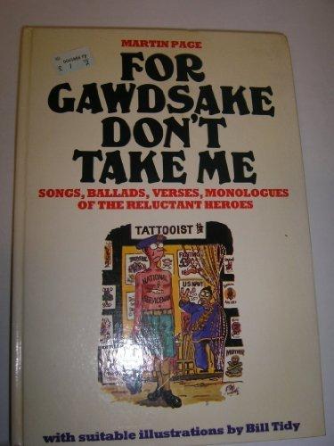 For Gawdsake Don't Take Me