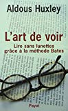 L'Art de Voir - Lire sans Lunettes grâce à la méthode Bates