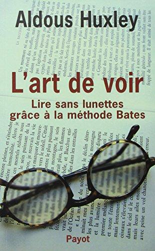 L'Art de Voir - Lire sans Lunettes grce  la mthode Bates