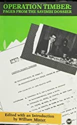 Operation Timber: Pages from the Savimbi Dossier by William Minter (1988-08-30)