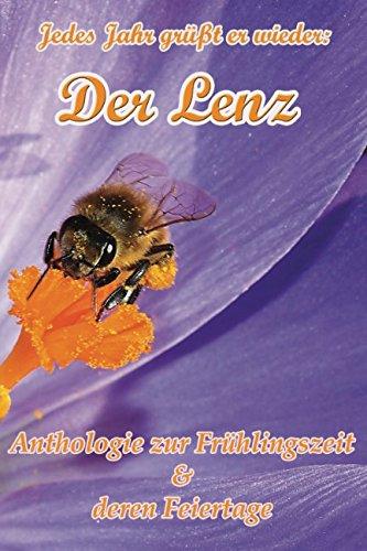Preisvergleich Produktbild Jedes Jahr grüßt er wieder: Der Lenz: Anthologie zur Frühlingszeit & deren Feiertage