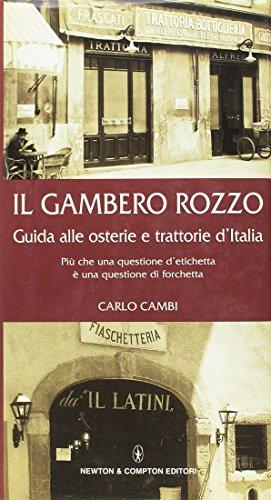 Il gambero rozzo. Guida alle osterie e trattorie d'Italia. Più che una questione di etichetta è una questione di forchetta