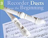 Recorder Duets from the Beginning: Bk. 3 by Pitts, John (1997) Paperback