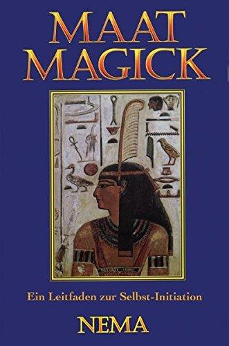 Maat Magick: Ein Leitfaden zur Selbst-Initiation