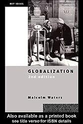 Globalization (Key Ideas) by Malcolm Waters (2000-12-14)